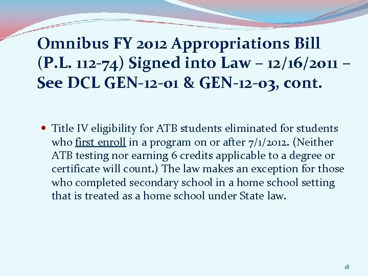 Omnibus FY 2012 Appropriations Bill (P. L. 112 -74) Signed into Law – 12/16/2011