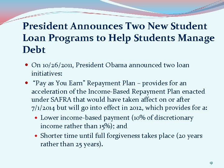 President Announces Two New Student Loan Programs to Help Students Manage Debt On 10/26/2011,