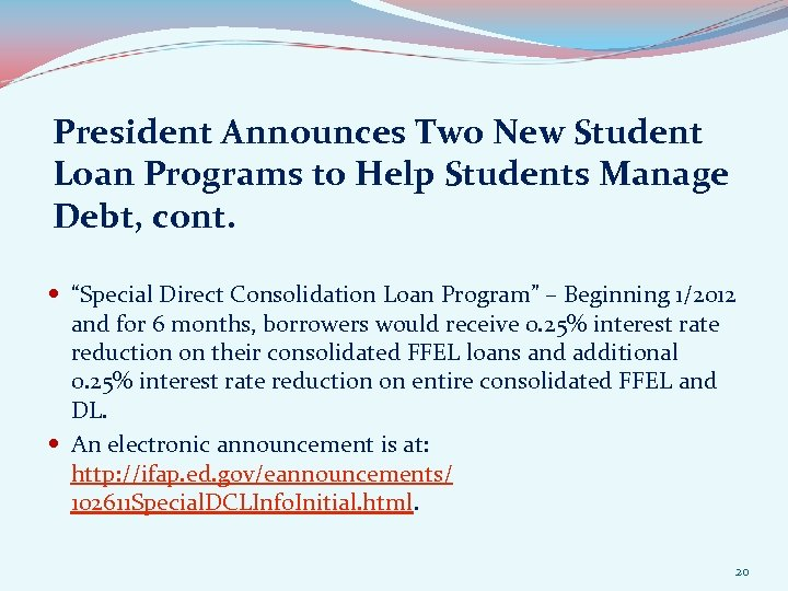 "President Announces Two New Student Loan Programs to Help Students Manage Debt, cont. ""Special"