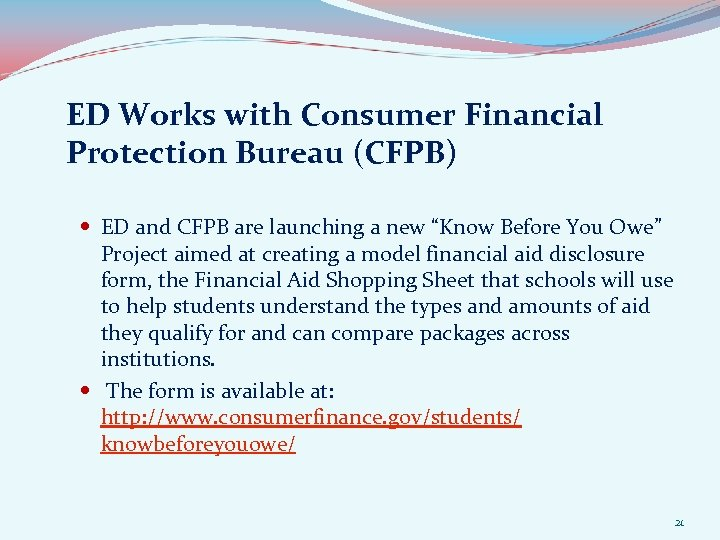 ED Works with Consumer Financial Protection Bureau (CFPB) ED and CFPB are launching a