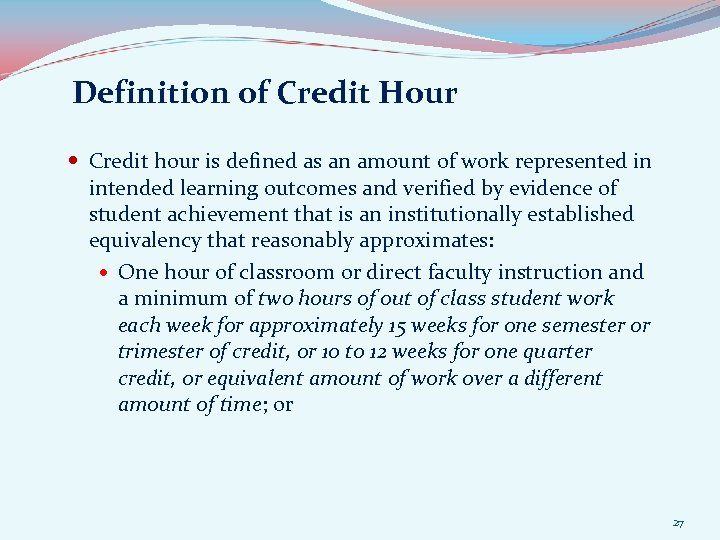 Definition of Credit Hour Credit hour is defined as an amount of work represented