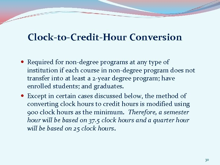 Clock-to-Credit-Hour Conversion Required for non-degree programs at any type of institution if each course