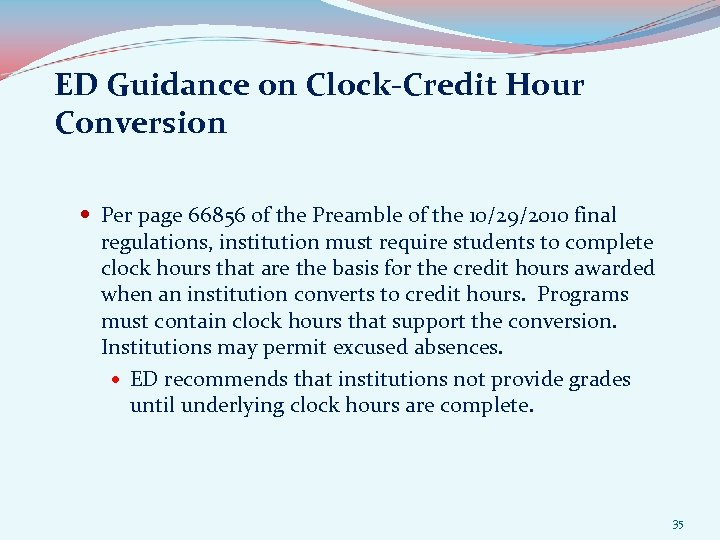 ED Guidance on Clock-Credit Hour Conversion Per page 66856 of the Preamble of the
