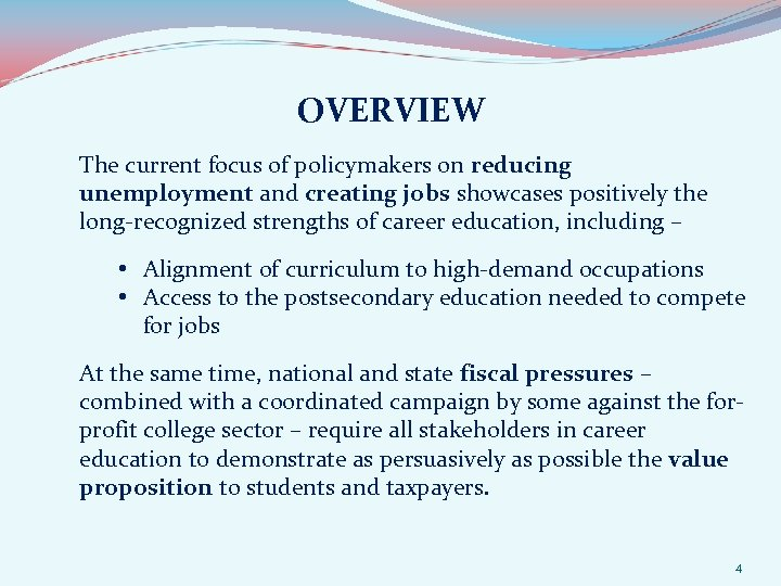 OVERVIEW The current focus of policymakers on reducing unemployment and creating jobs showcases positively