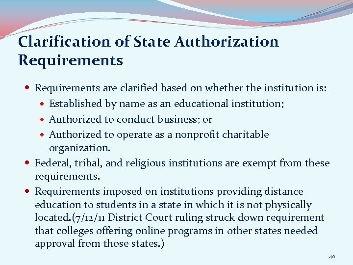 Clarification of State Authorization Requirements are clarified based on whether the institution is: Established