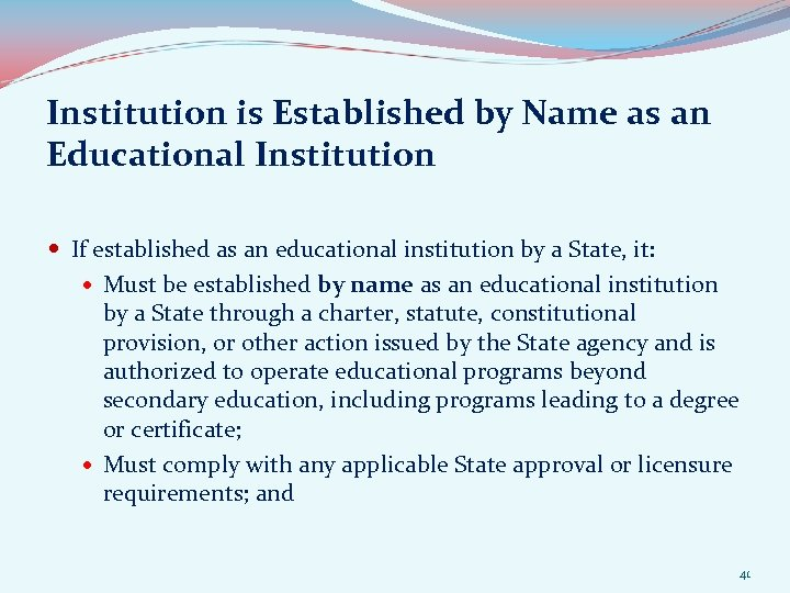 Institution is Established by Name as an Educational Institution If established as an educational