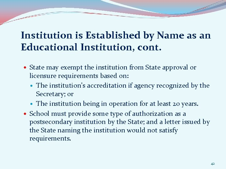 Institution is Established by Name as an Educational Institution, cont. State may exempt the