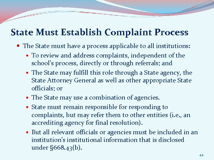 State Must Establish Complaint Process The State must have a process applicable to all
