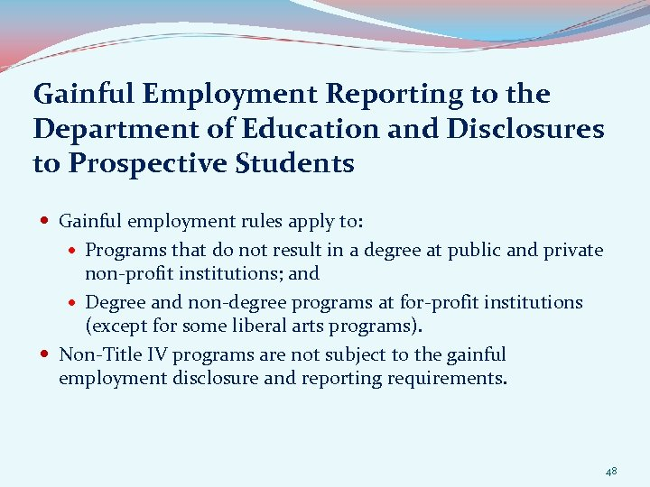 Gainful Employment Reporting to the Department of Education and Disclosures to Prospective Students Gainful