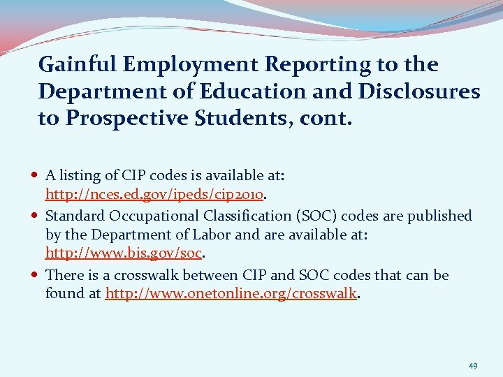 Gainful Employment Reporting to the Department of Education and Disclosures to Prospective Students, cont.