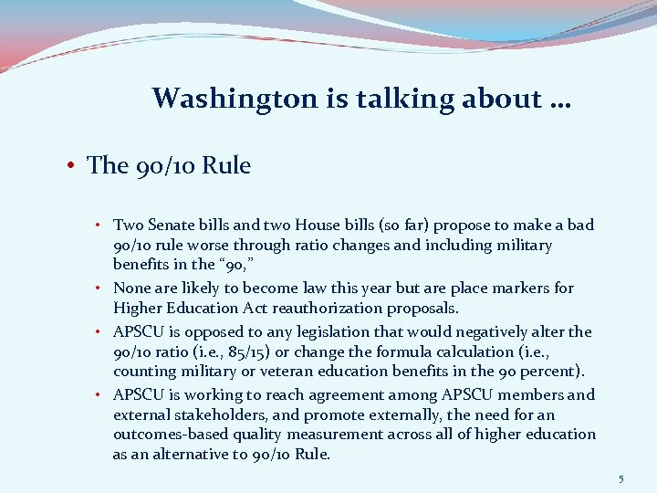Washington is talking about … • The 90/10 Rule • Two Senate bills and