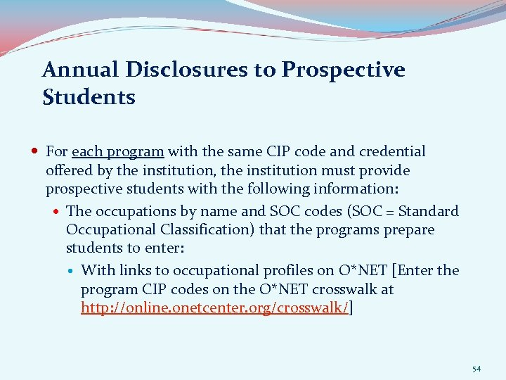 Annual Disclosures to Prospective Students For each program with the same CIP code and