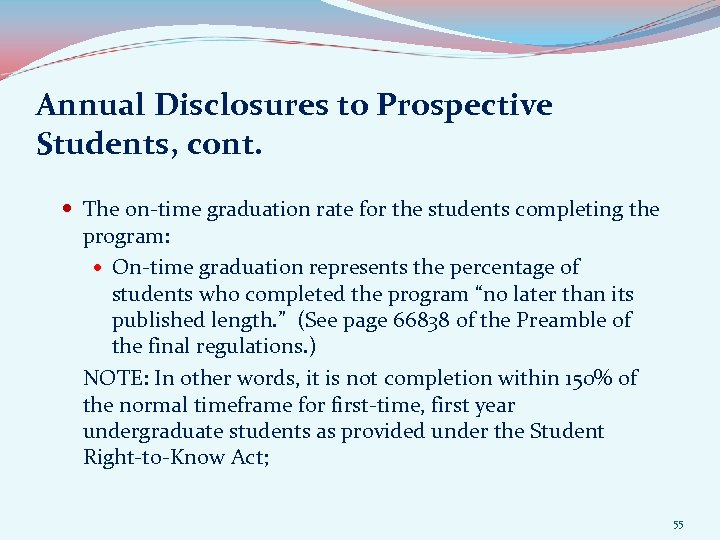 Annual Disclosures to Prospective Students, cont. The on-time graduation rate for the students completing