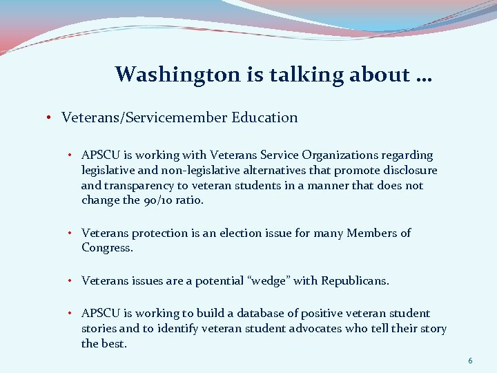 Washington is talking about … • Veterans/Servicemember Education • APSCU is working with Veterans