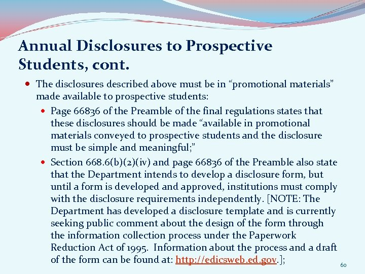 "Annual Disclosures to Prospective Students, cont. The disclosures described above must be in ""promotional"