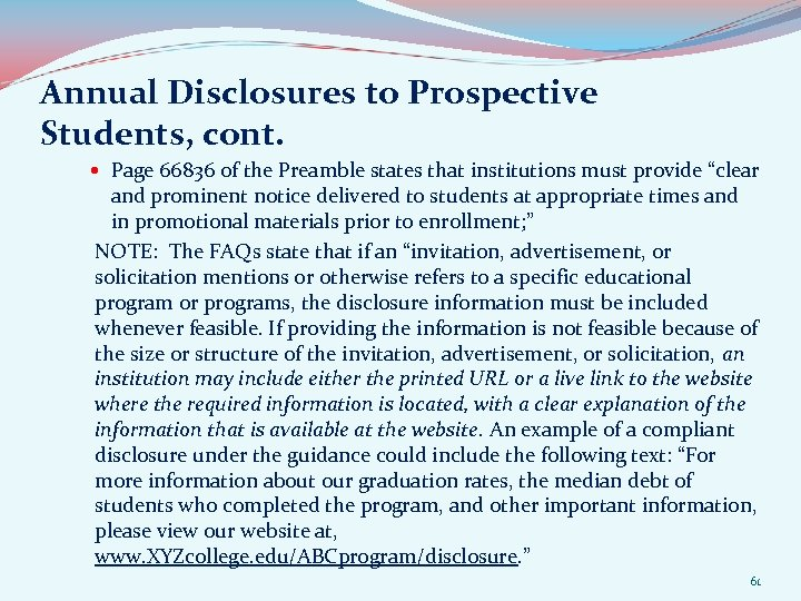 Annual Disclosures to Prospective Students, cont. Page 66836 of the Preamble states that institutions