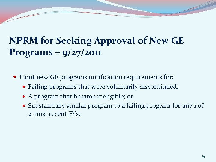 NPRM for Seeking Approval of New GE Programs – 9/27/2011 Limit new GE programs