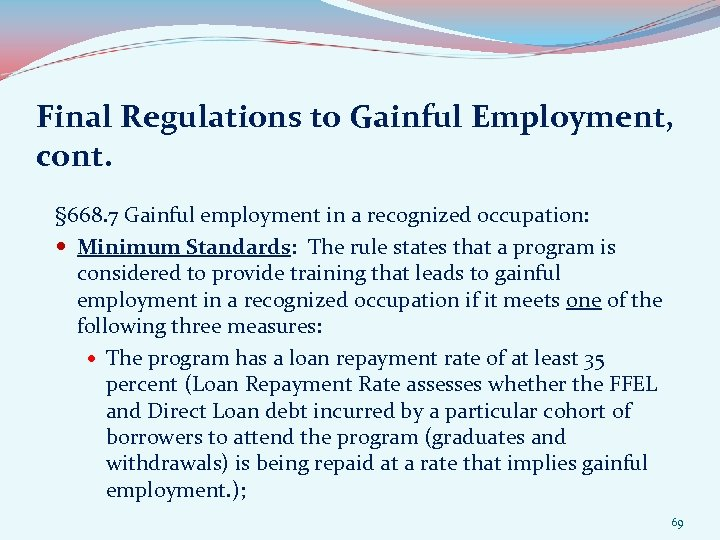 Final Regulations to Gainful Employment, cont. § 668. 7 Gainful employment in a recognized