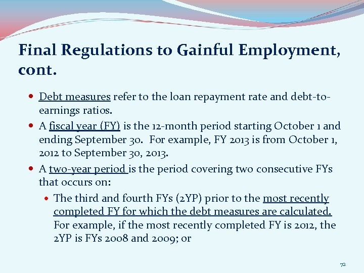 Final Regulations to Gainful Employment, cont. Debt measures refer to the loan repayment rate