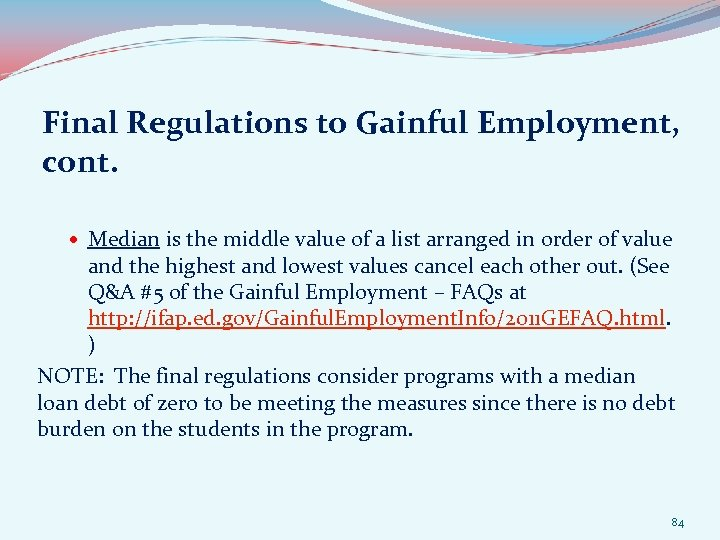 Final Regulations to Gainful Employment, cont. Median is the middle value of a list
