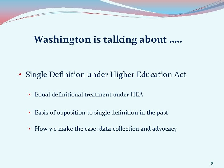 Washington is talking about …. . • Single Definition under Higher Education Act •