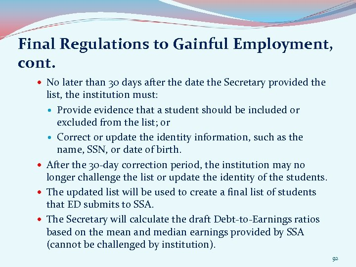 Final Regulations to Gainful Employment, cont. No later than 30 days after the date