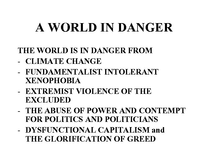 A WORLD IN DANGER THE WORLD IS IN DANGER FROM - CLIMATE CHANGE -