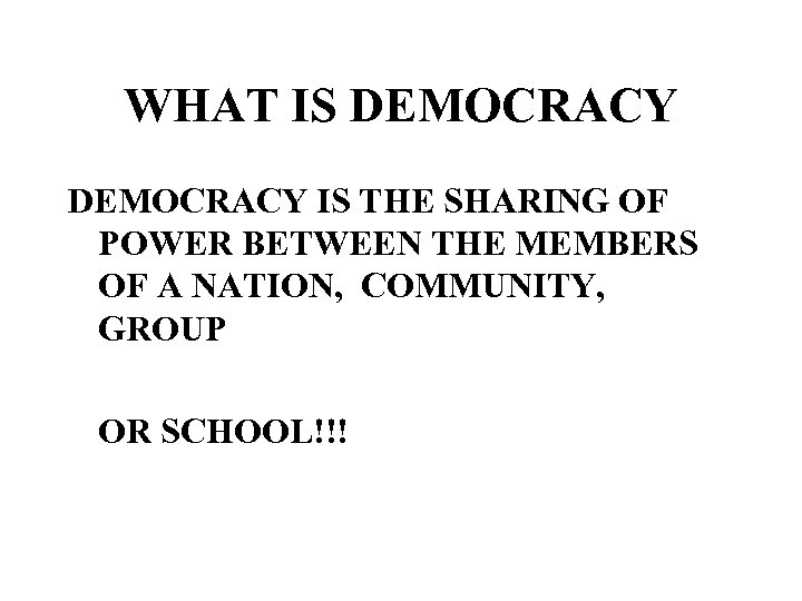 WHAT IS DEMOCRACY IS THE SHARING OF POWER BETWEEN THE MEMBERS OF A NATION,