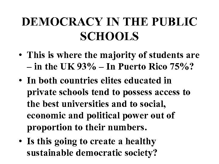 DEMOCRACY IN THE PUBLIC SCHOOLS • This is where the majority of students are