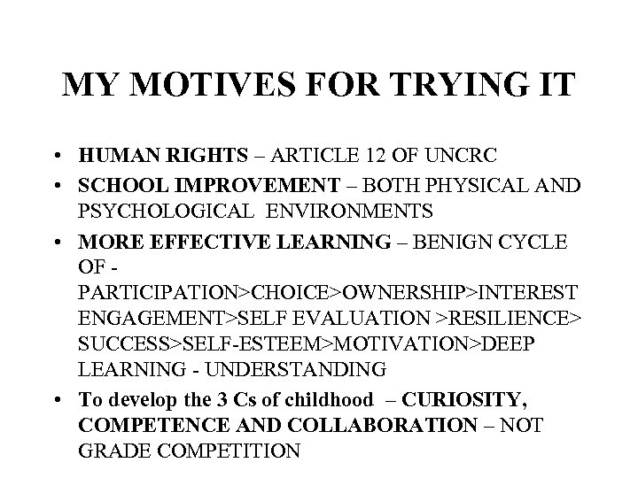 MY MOTIVES FOR TRYING IT • HUMAN RIGHTS – ARTICLE 12 OF UNCRC •