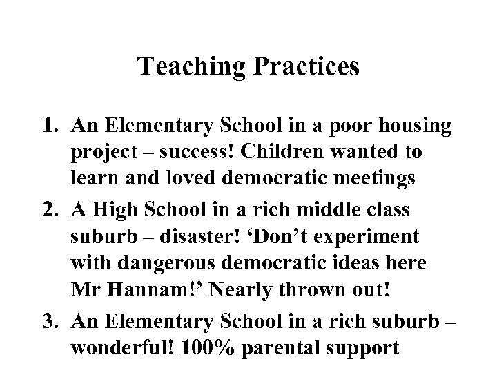 Teaching Practices 1. An Elementary School in a poor housing project – success! Children
