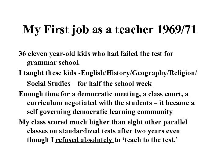 My First job as a teacher 1969/71 36 eleven year-old kids who had failed