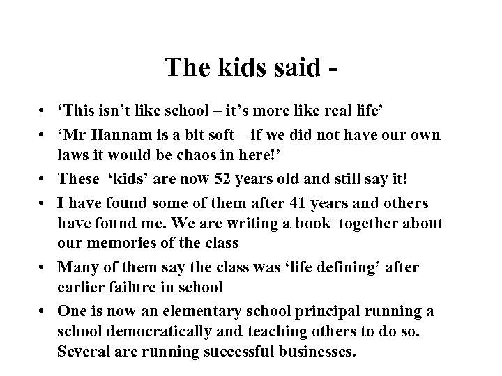 The kids said • 'This isn't like school – it's more like real life'