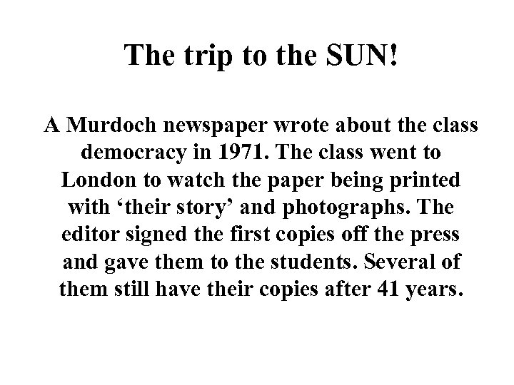 The trip to the SUN! A Murdoch newspaper wrote about the class democracy in