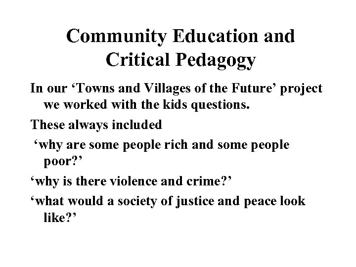 Community Education and Critical Pedagogy In our 'Towns and Villages of the Future' project