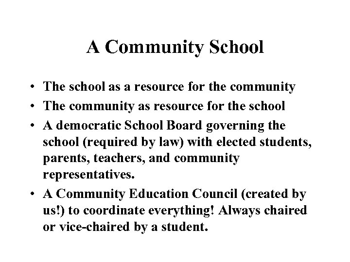 A Community School • The school as a resource for the community • The