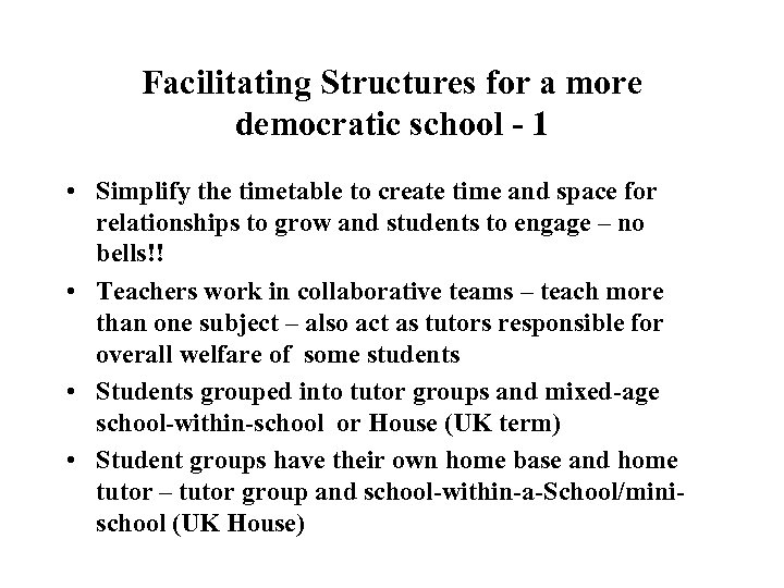 Facilitating Structures for a more democratic school - 1 • Simplify the timetable to