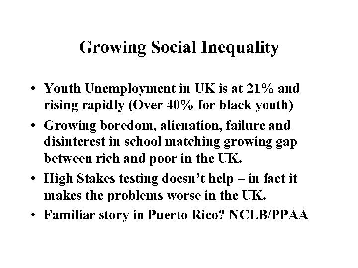 Growing Social Inequality • Youth Unemployment in UK is at 21% and rising rapidly