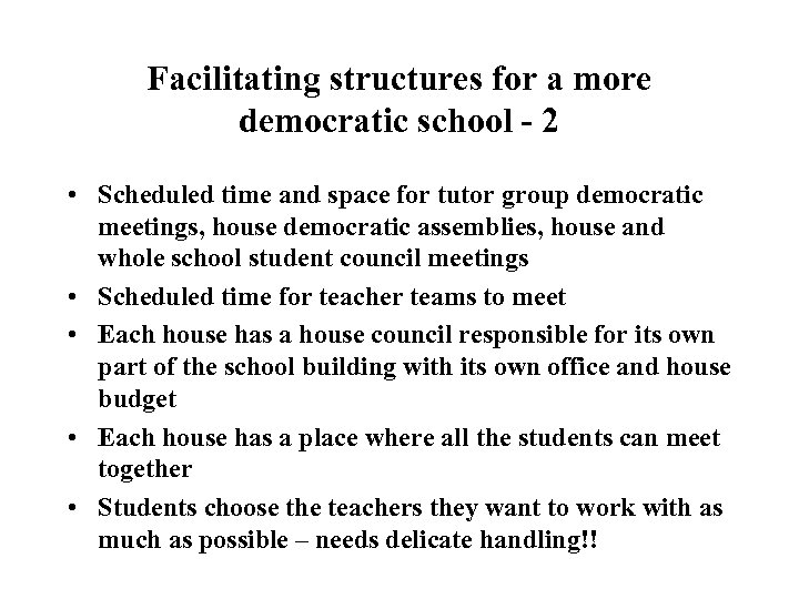 Facilitating structures for a more democratic school - 2 • Scheduled time and space