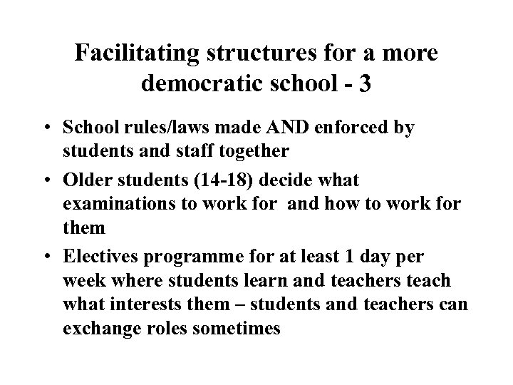 Facilitating structures for a more democratic school - 3 • School rules/laws made AND