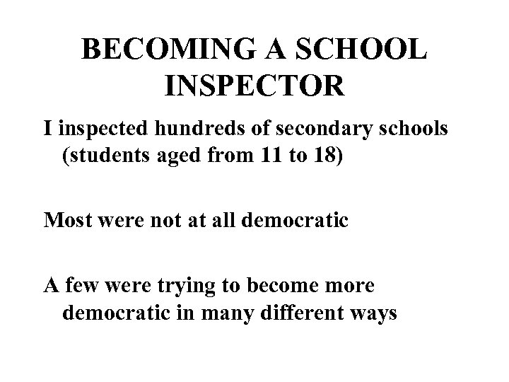 BECOMING A SCHOOL INSPECTOR I inspected hundreds of secondary schools (students aged from 11