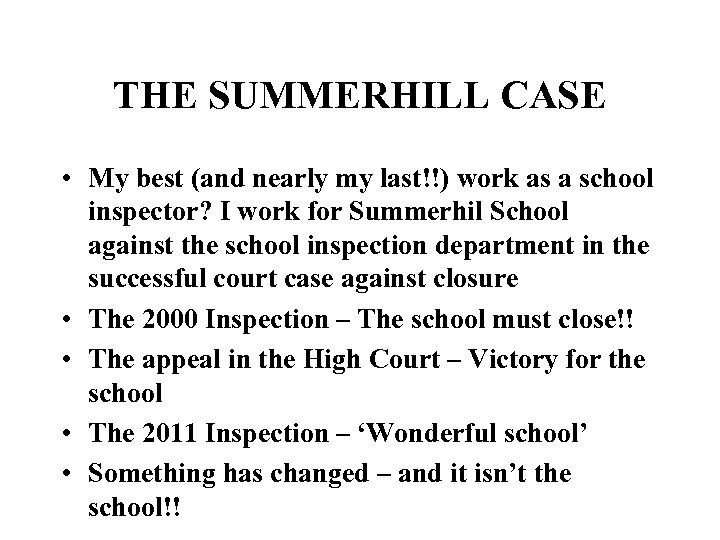 THE SUMMERHILL CASE • My best (and nearly my last!!) work as a school