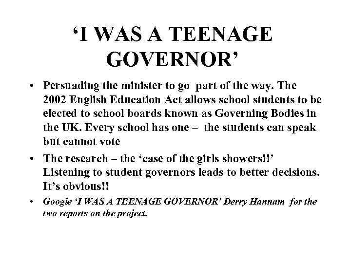 'I WAS A TEENAGE GOVERNOR' • Persuading the minister to go part of the