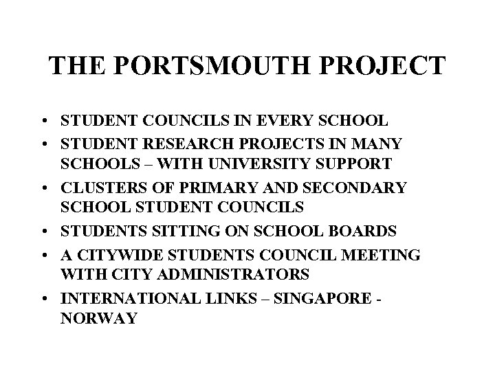 THE PORTSMOUTH PROJECT • STUDENT COUNCILS IN EVERY SCHOOL • STUDENT RESEARCH PROJECTS IN