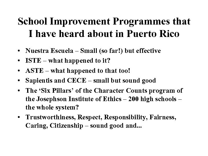 School Improvement Programmes that I have heard about in Puerto Rico • • •