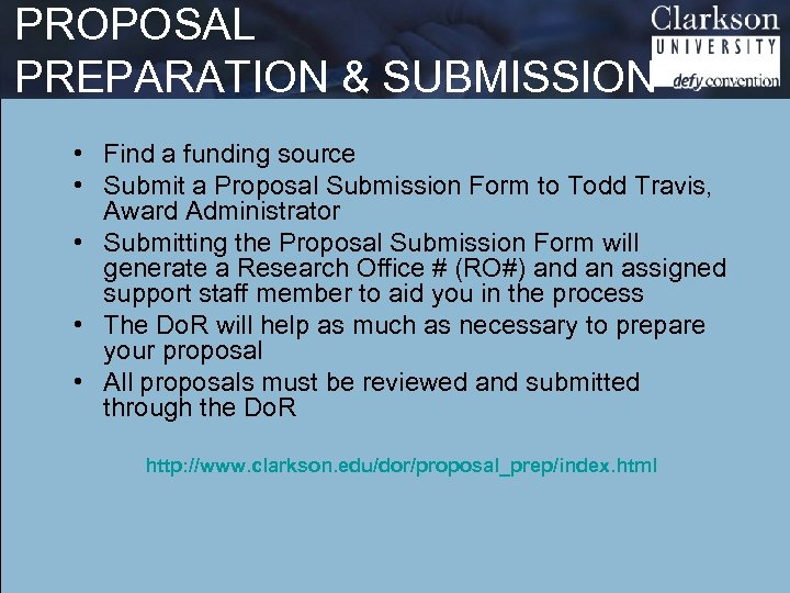 PROPOSAL PREPARATION & SUBMISSION • Find a funding source • Submit a Proposal Submission
