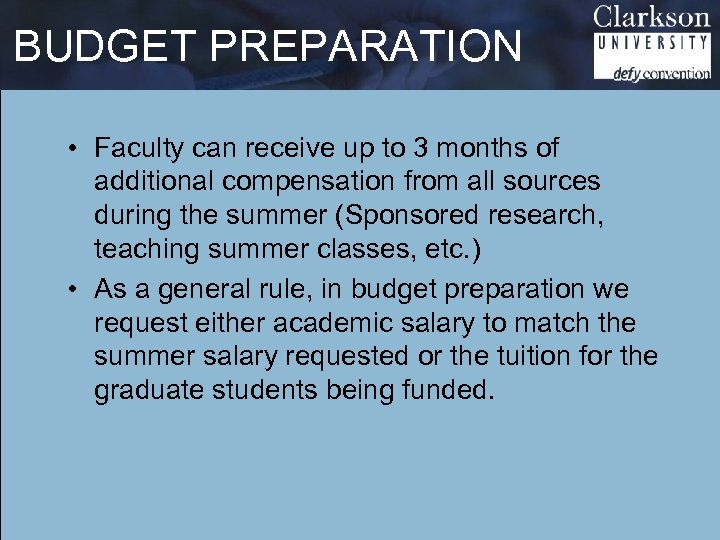 BUDGET PREPARATION • Faculty can receive up to 3 months of additional compensation from
