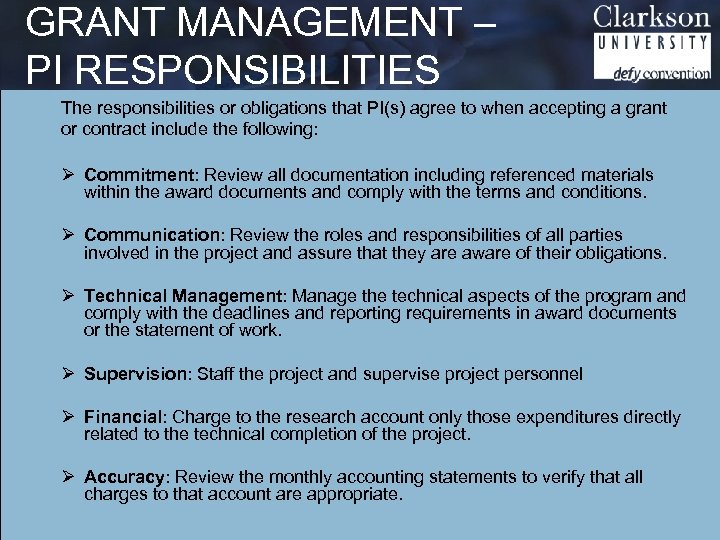 GRANT MANAGEMENT – PI RESPONSIBILITIES The responsibilities or obligations that PI(s) agree to when