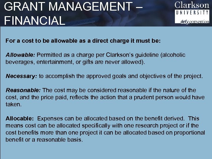 GRANT MANAGEMENT – FINANCIAL For a cost to be allowable as a direct charge