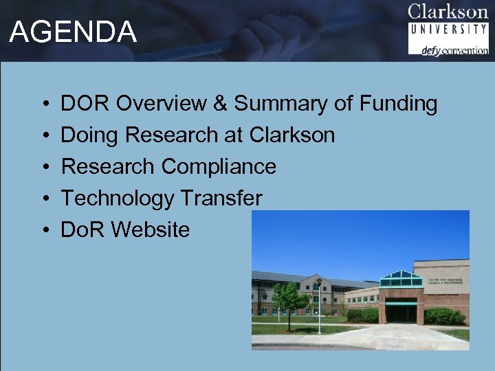 AGENDA • • • DOR Overview & Summary of Funding Doing Research at Clarkson